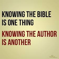 Christian Author Quotes Best of Knowing The Bible Is One Thing Knowing The Author Is Another Your