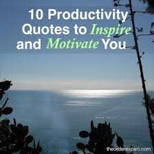 Productivity Quotes Cool 48 Productivity Quotes To Inspire And Motivate You The Order Expert