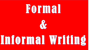 Difference Between Formal And Informal Writing Formal Vs