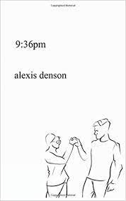 9:36pm: poems about losing a friend: Denson, Alexis: 9781086427851:  Amazon.com: Books
