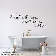 soak your cares away bathroom decals