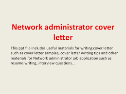 sample cover letter system administrator sample system admin cover letter it systems administrator cover