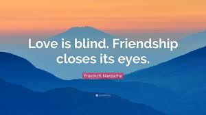 Love Is Blind Friendship Closes Its Eyes