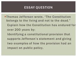the constitution chapter  creates political institutions  thomas jefferson wrote the constitution belongs to the living and not to the dead