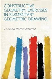 amazon in constructive geometry exercises in elementary geometric drawing book at low s in india constructive geometry exercises in
