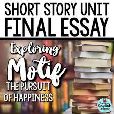 short story unit final essay analyzing motif the pursuit of short story unit final essay analyzing motif the pursuit of happiness