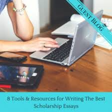 tools resources for writing the best scholarship essays jlv  8 tools resources for writing the best scholarship essays guest blog by mary walton