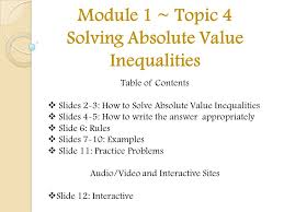 1 module 1 topic 4 solving absolute value inequalities table of contents slides