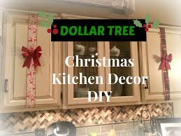 Diy Kitchen Decorating Dollar Tree Christmas Kitchen Cabinets Decor Diy Plaid Week Day