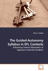 Designing A Motivational Syllabus The Guided Autonomy Syllabus In Efl Contexts Enhancing