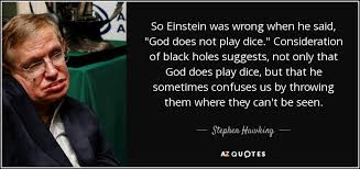 Einstein Quotes On God Inspiration Stephen Hawking Quote So Einstein Was Wrong When He Said God Does