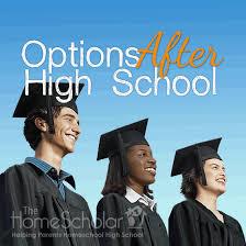 Options After High School Newsletter Articles Homescholar