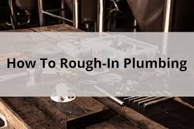 how to rough in plumbing tips and