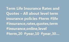 Nice Term Life Insurance Rates And Quotes All About Level Term Simple Level Term Life Insurance Quote