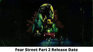 Fear Street Part 2 Movie Release Date ...