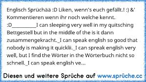 I Speak Englisch Very Well But I Find The Wörter Ned So Schnell