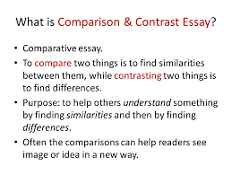 unit comparison and contrast essays what is comparison  what is comparison contrast essay comparative essay
