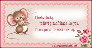 Great Friends Quotes New I Feel So Lucky To Have Great Friends Like You Quote Pics Quote Pics