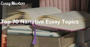 top narrative essay topics
