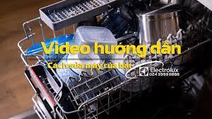Sửa Máy Giặt Electrolux - Cách sửa máy rửa bát Electrolux (Video hướng dẫn)