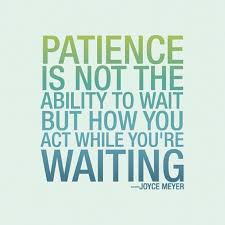 Patience Is A Virtue Quote Cool What Is A Patience Do You Believe That Patience Is The Key To