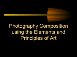 elements and principles of photography elements and principles of design in photography