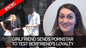 Girlfriend sends porn star to test boyfriend s loyalty it.