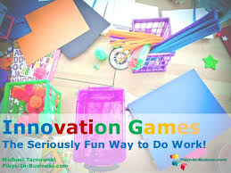 Fun Business Games Innovation Games The Seriously Fun Way To Do Work