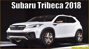 2018 subaru suv. beautiful 2018 subaru tribeca 2018  upcoming first look interior and  exterior for subaru suv u
