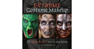 extreme costume makeup 25 creepy cool step by step demos by brian wolfe