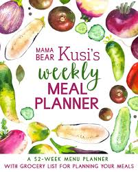 Planned Meals For A Week Mama Bear Kusis Weekly Meal Planner A 52 Week Menu Planner With