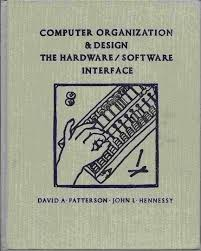 Computer Architecture And Design Patterson Computer Organization And Design The Hardware Software