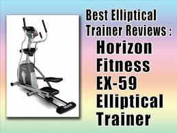 best elliptical trainer reviews horizon fitness ex 59 video dailymotion