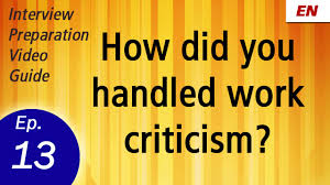 describe your work ethics or style learn by watch embedded thumbnail for how did you handled work criticism