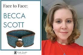 Becca Scott Designs Face To Face Meet Becca Scott The Sarcastic Beader By