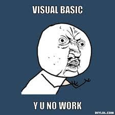 DIYLOL - Visual Basic Y U NO WORK via Relatably.com