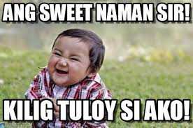 Ang Sweet Naman Sir! - Evil Toddler meme on Memegen via Relatably.com