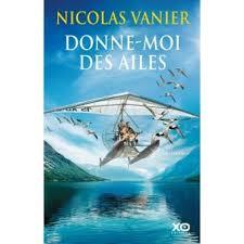 Donne-moi des ailes - broché - Nicolas Vanier - Achat Livre ou ebook | fnac