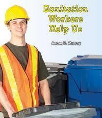 Sanitation Worker Job Description Sanitation Workers Help Us By Aaron R Murray