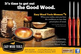 easy wood tools. when you realize, now have the confidence to turn that prized piece of wood. easy wood tools