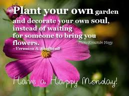 Good Morning Quotes And Sayings Best Of Good Morning Quotes Plant Your Own Garden And Decorate Your Own