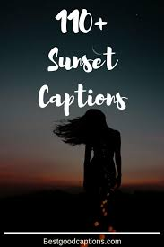 Sunset Captions For Instagram 110 Funny Good Captions For Sunset