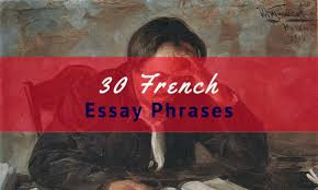 useful french essay phrases in french talk in french 30 french essay phrases list