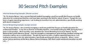 with additional tips; 10. 30 Second Pitch Examples Informal Networking  Example: ...