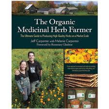 The Organic Medicinal Herb Farmer - Jeff Carpenter and Melanie Carpenter    Johnny's Selected Seeds