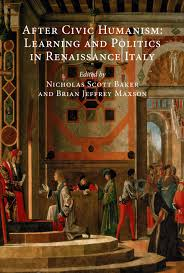 centre for reformation and renaissance studies essays studies es35 after civic humanism learning and politics in renaissance ed nicholas scott baker and brian jeffrey maxson