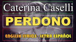 PERDONO - Caterina Caselli (Letra Español, English Lyrics, Testo italiano)  - YouTube