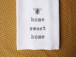 home sweet home tea towel honey bee kitchen flour sack towel
