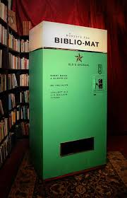 Used Book Vending Machine Awesome Books Vending Machine Bibliomat Book Covers Bookish Things