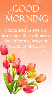 Animated Good Morning Quotes Best of Good MorningDreaming Or Doing Is A Choice Pictures Photos